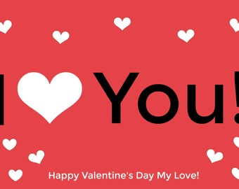 I Love You! Happy Valentine's Day! Printable Card, 6 x 4, Downloadable