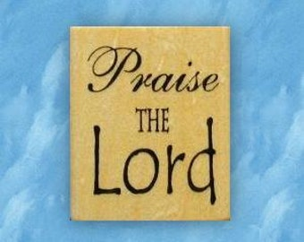 PRAISE THE LORD mounted Christian rubber stamp religious quote, Sweet Grass Stamps No.6