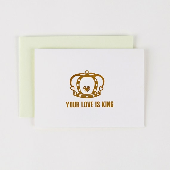 Gold Foil Your Love is King Greeting Card