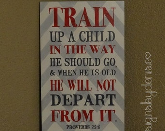 "CHEVRON Scripture Sign, Train up a child in the way he should go. Proverbs 22:6, Child Sign - 12"" x 19"" SignsbyDenise"