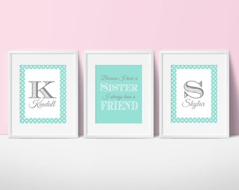 Sisters Prints - Because I have a Sister I always have a Friend Quote - Wall Art Print - Girls Room Decor - Sisters Nursery, Set of 3 Prints