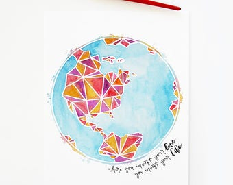 Invest Your Love print | Watercolor | Bible verse | Wall art | Hand lettering | Globe art | World | Mumford and Sons art | Love art