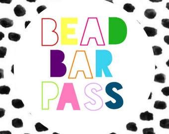 BEAD BAR PASS