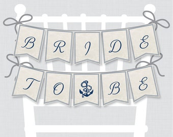 """Printable Bridal Shower Chair Banner - Nautical """"Bride to Be"""" Banner - Navy Anchor Bridal Decoration for Nautical Themed Bridal - 0011"""