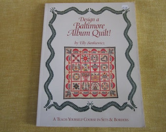 Design a Baltimore Album Quilt, book by Elly Sienkiewiecz, An advanced  teach yourself course in Sets and Borders