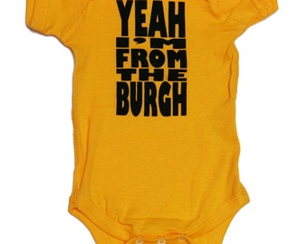 Yeah I'm From The Burgh - Gold Yellow Baby One-Piece
