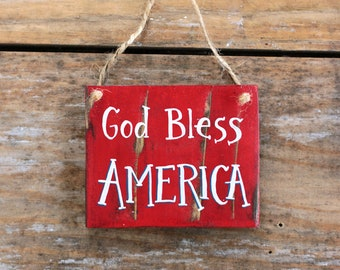 God Bless America Sign, Patriotic Ornament, Small Sign, Patriotic Wood Sign, Small Sign, Rustic Wood Sign, Patriotic Decor, Americana Decor