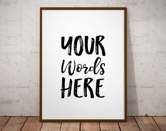 Your Words Here - CUSTOM QUOTE DESIGN, Custom Quote Print, Typography Poster, Custom Art Print, Personalized Poster, Custom Poster, Custom