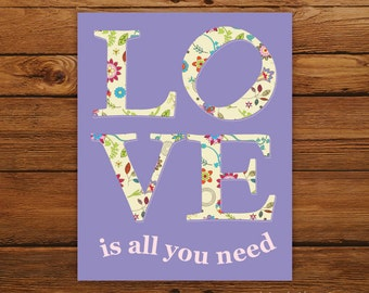 LOVE is all you need 8x10 Poster in Purple - Beatles Song Lyrics