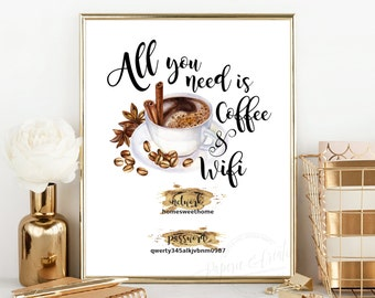 WIFI Password Sign - All You Need Is Coffee Sign - Wall Art Print - Coffee and Wifi Lovers - Internet  Instant Download - Editable PDF File