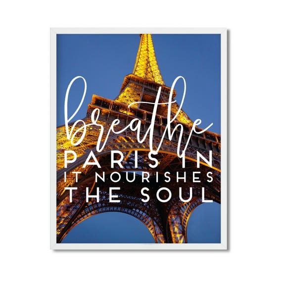 Breathe Paris In - Eiffel Tower Art Print