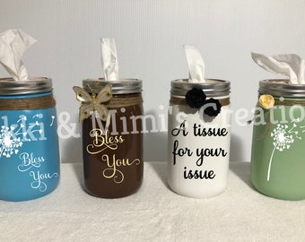 Mason Jar Tissue Holder - Bless You/A tissue for your issue/Dandelion Mason Jar Tissue Holder - Great Mother's Day Gift