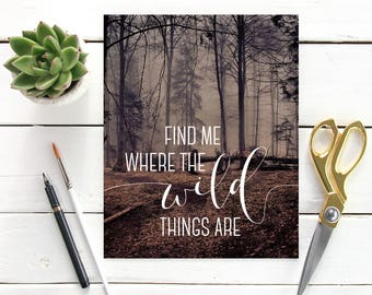 "PrintableArt ""Find Me Where The Wild Things Are"" Wall Art Wall Prints Rustic Art Rustic Prints Wild Prints Wild Things Art Wild Things Print"