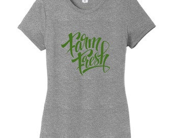 Farm Fresh T-Shirt - Farmer Quote Women's Fitted Farming Shirt