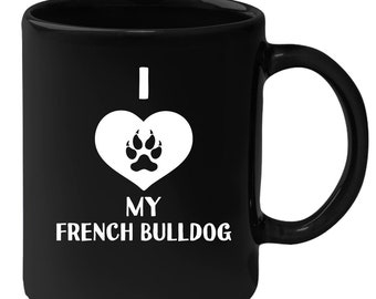 French Bulldog - I Love My French Bulldog 11 oz Black Coffee Mug