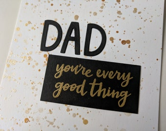 Father's Day Gold & Black - DAD You're Every Good Thing