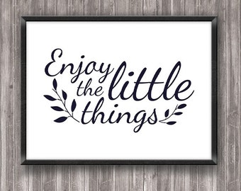 Enjoy the little things, positiv poster print, inspirational quote, home wall art, Instant download, horizontal wall art, minimalist print