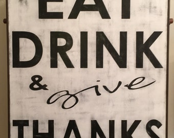 Eat Drink & Give Thanks sign,Fixer Upper Inspired Signs,34.5x40.5, Rustic Wood Signs, Farmhouse Signs, Wall Décor