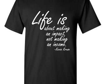 Life is about Making... Kevin Kruse Inspirational Men Women T-Shirt