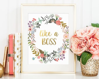Gold Floral Decor, Like a Boss, Gold Letter Print, Cute Office Decor, Gold Calligraphy Print, Inspirational Print, Boss Quote, Typography