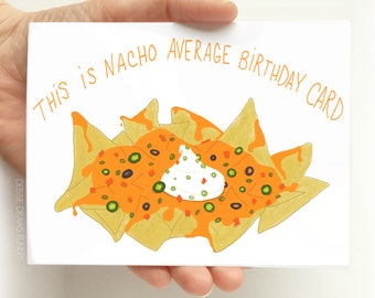 Nacho Birthday Card - Funny Birthday Card - Boyfriend Birthday Card - Dad Birthday Card, Friend Birthday Card, Pun cards, Funny Cards