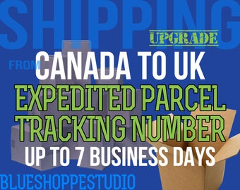 Shipping Upgrade Canada to United Kingdom Expedited Parcel with Tracking Number Up to 7 Business Days for BlueShoppeStudio Customers