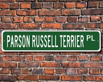 Parson Russell Terrier, Parson Russell Terrier Sign, Parson Russell Terrier Lover, Custom Street Sign, Quality Metal Sign, Dog Owner gift