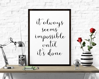 It Always Seems.. Motivational Poster, Inspiration Wall Art, Motivational Quote, Office Art, Quote Art, Inspirational Quote, Wall Decor