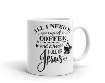 Coffee and Jesus Mug - Cup full of Coffee - Heart Full of Jesus - Coffee - Coffee Cup - Coffee Mug - Ceramic Mug - Christian Mug - Mugs