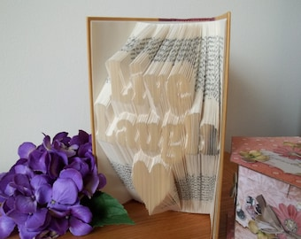 Folded Book Art, Live Laugh Love, Book Sculpture, Unique Gift, Mother's Day, Birthday, Wedding, Anniversary