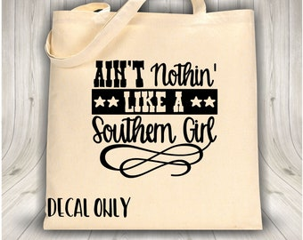 Ain't Nothin Like a Southern Girl Iron On Decal--Glitter iron on decal--Southern quote iron on--diy iron on--clothes iron on