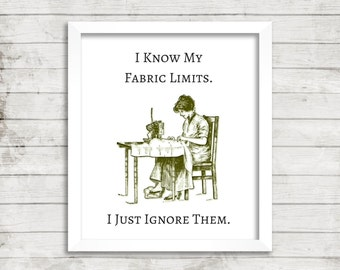 Print: Fabric Limits. Digital Quilt or Sew Quote, Instant Download of Quilt Studio Art for Fabric Lover Sewing