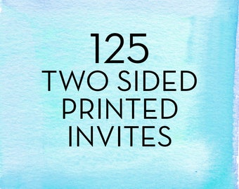 125, 5x7 Double Sided Invitations with White Envelopes *Professionally Printed