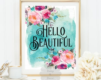hello beautiful - modern art print, printable quote wall decor motivational print floral decor, modern art dorm decor fall print office art
