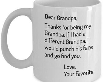 Dear Grandpa, Thanks for being, my Grandpa, Grandpa Mug, Grandpa Gift, Gift for Grandpa, Personalized grandpa, Present for Grandpa