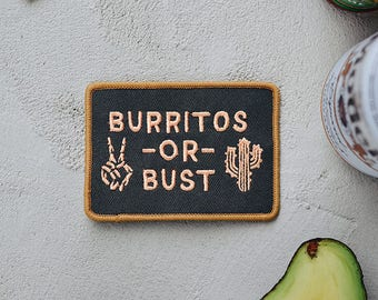 Burritos or Bust Patch - Burrito Patch - Iron On Patch - Patches - Food Patch - Chipotle - embroidered patch - food art - cactus patch - 70s