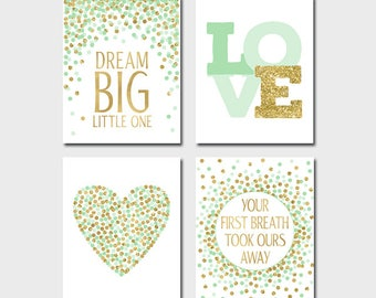 Nursery Prints Mint Green And Gold Nursery Decor Nursery Quotes Dream Big Little One Print Your First Breath Took Ours Away Print