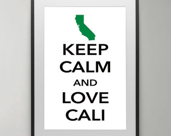 Keep Calm, California, CA, Love, California, Illustration,Keep Calm and Love Cali, Wall Art, Digital Download Art, Poster, Home decor.