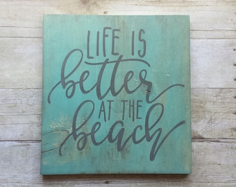 Life is Better at the Beach / Wood Sign / Aqua Stain / Grey / Gray /Paint / Gallery Wall / House Warming / Gift / Home / Beach House / Decor