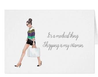 """Funny Greeting Card 5 X 7 """"Shopping Is My Vitamin"""""""