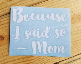 Because I Said So - Mom