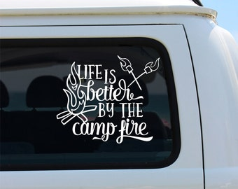 Life is Better by the Campfire Vinyl Decal Sticker - Car Sticker - Window Decal - Camping Decal - Car Decal - Camp Fire Decal - Vinyl Decal