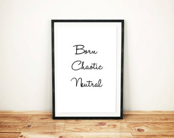 Chaotic Neutral Printable Poster / Dungeons and Dragons Poster / Inspirational Poster / Motivational Poster / Table top Poster / Wall decor