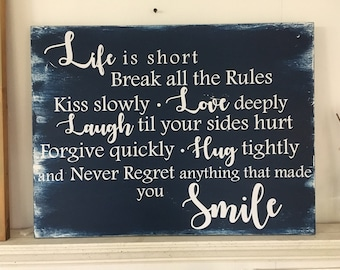 Life is short sign, Family sign, wood Smile sign, antiqued break the rules sign,Life plaque,Love sign,home decor,wood family plaque,18x24