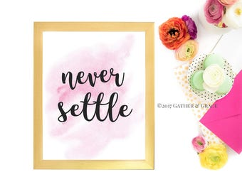 Printable, Gallery Wall Prints, Never Settle, Watercolor Print, Gallery Wall Decor, Pink Art, Printable Art, Motivational Quote, Wall Decor