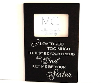 Sister Friends Picture Frame, Picture Frame for Sister Gift, Big Sister Gift, Wood Picture Frame, Sister Birthday Gift, Gifts for Her