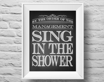 SING in THE SHOWER unframed art print Typographic poster, inspirational print, self esteem, wall decor, quote art. (R&R0076)