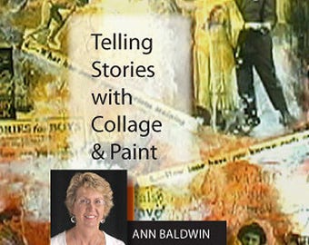 Telling Stories With Collage And Paint With Ann Baldwin