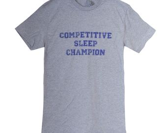 Competitive Sleep Champion Mens T-Shirt - (Sizes S, M, L, XL)