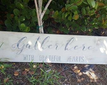 Rustic Gather here with grateful hearts sign/living room decor/kitchen/dining room wall hanging